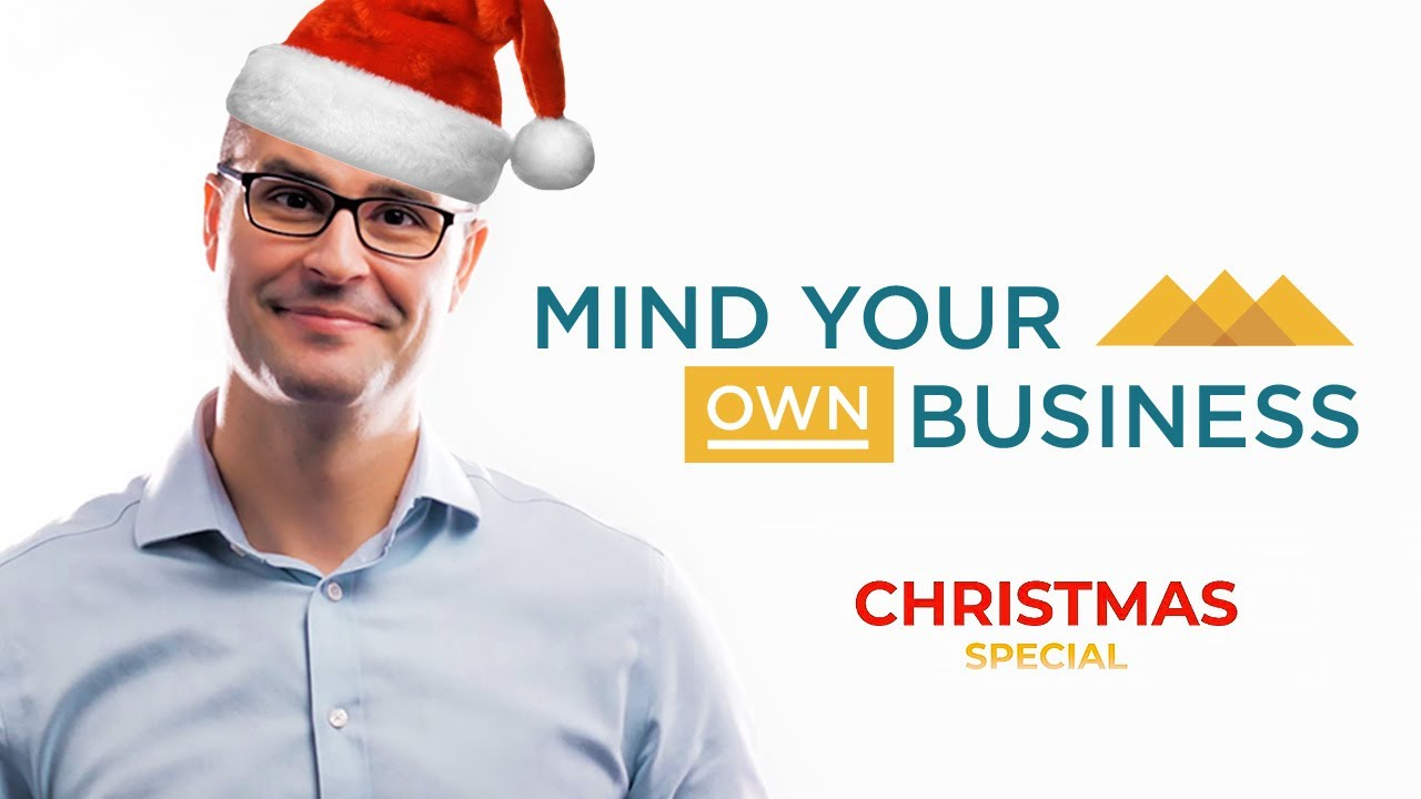 Christmas Special 2020- Mind Your Own Business