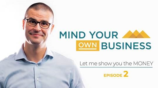 Let me show you the money: Mind Your Own Business - Episode 2